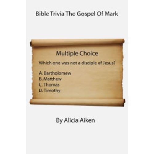 Bible Trivia The Gospel Of Mark