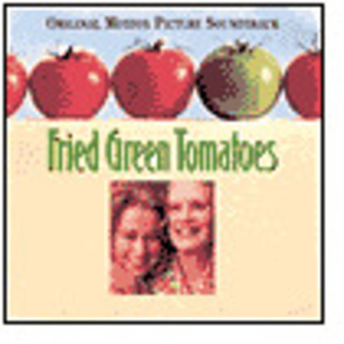 Fried Green Tomatoes [Original Soundtrack]