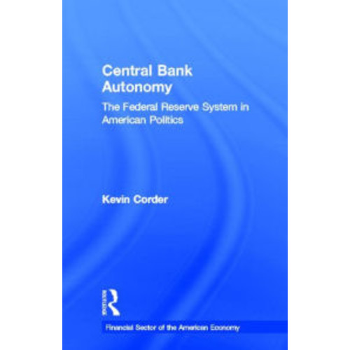 Central Bank Autonomy: The Federal Reserve System in American Politics / Edition 1