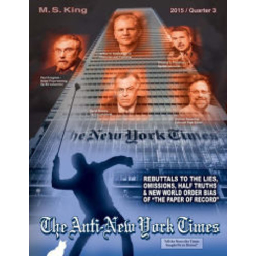 The Anti-New York Times / 2015 / Quarter 3: Rebuttals to the Lies, Omissions and New World Order Bias of 'The Paper of Record'