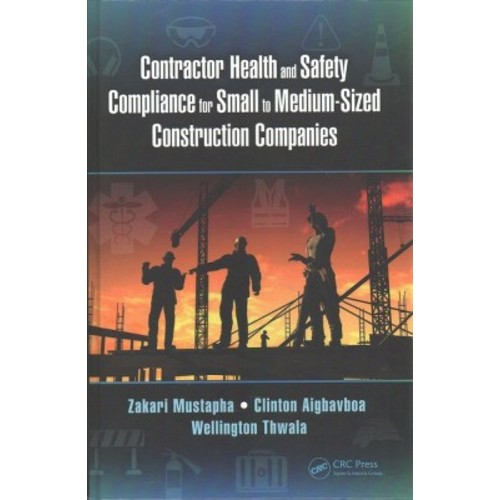 Contractor Health and Safety Compliance for Small to Medium-Sized Construction Companies (Hardcover)