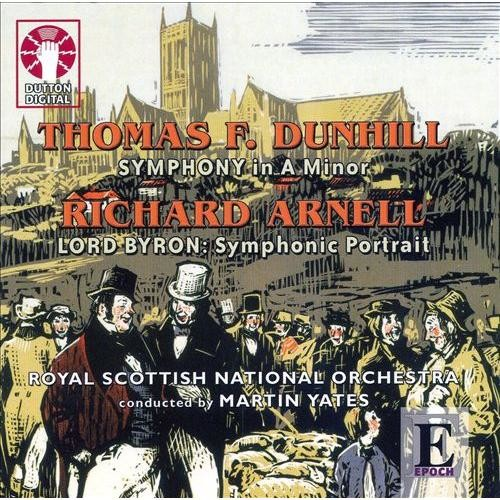Thomas F. Dunhill: Symphony in A minor; Richard Arnell: Lord Byron [CD]