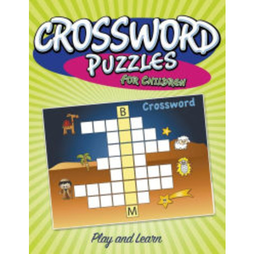 Crossword Puzzles For Children: Play And Learn