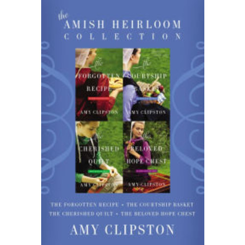 The Amish Heirloom Collection: The Forgotten Recipe, The Courtship Basket, The Cherished Quilt, The Beloved Hope Chest