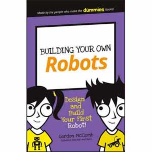 Wiley Building Your Own Robots: Design and Build Your First Robot!