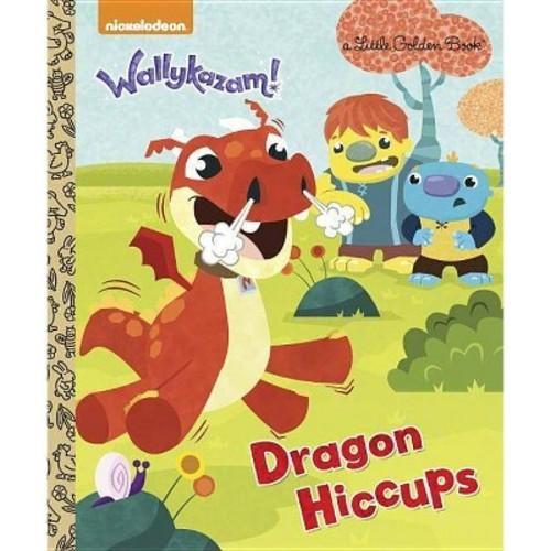 Dragon Hiccups ( Wallykazam: Little Golden Books) (Hardcover)