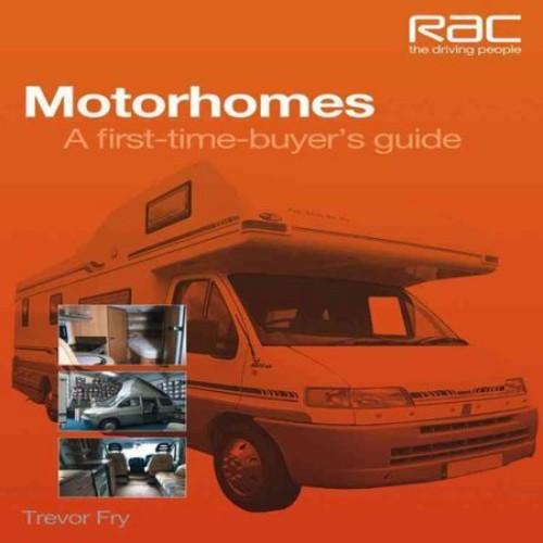 Motorhomes: A First-Time Buyer's Guide (RAC Handbook)