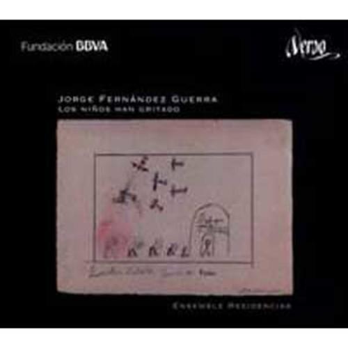 Jorge Fernndez Guerra: Los Nios Han Gritado By Ensemble Residencias (Audio CD)