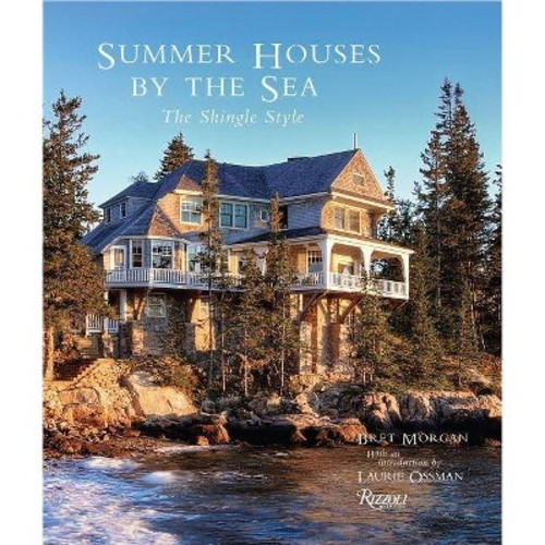Summer Houses by the Sea : The Shingle Style (Hardcover) (Bret Morgan)