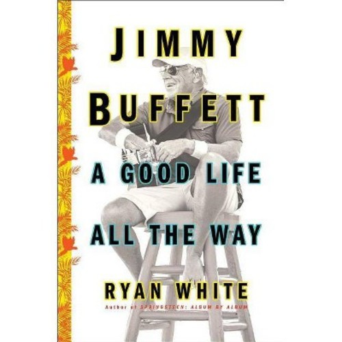 Jimmy Buffett: A Good Life All the Way