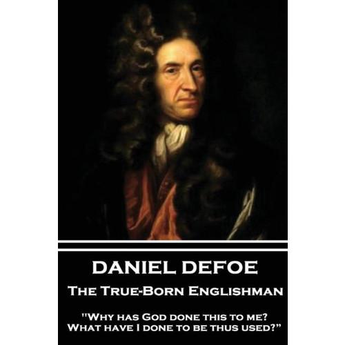 Daniel Defoe - The True-Born Englishman: