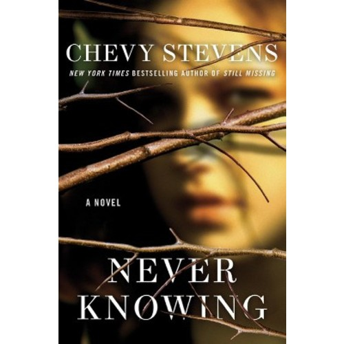 Never Knowing (Paperback) by Chevy Stevens