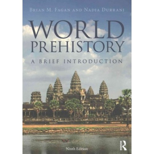 World Prehistory : A Brief Introduction (Paperback) (Brian M. Fagan & Nadia Durrani)