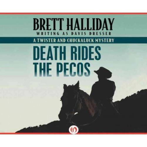 Death Rides the Pecos (Unabridged) (CD/Spoken Word) (Davis Dresser)