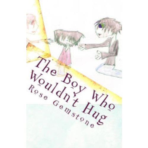 The Boy Who Wouldn't Hug