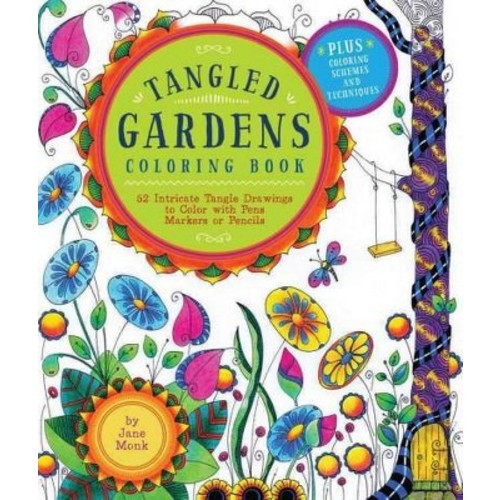 Tangled Gardens Adult Coloring Book: 52 Intricate Tangle Drawings to Color With Pens, Markers, or Pencils