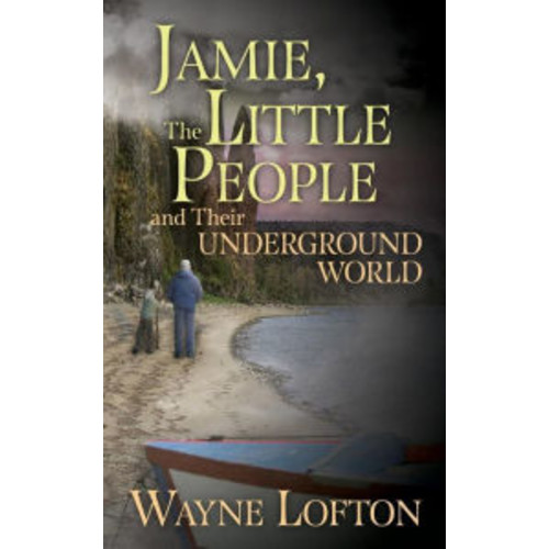 JAMIE, The LITTLE PEOPLE and Their UNDERGROUND WORLD
