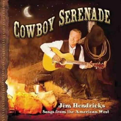 Jim Hendricks - Cowboy Serenade: Songs From The American West