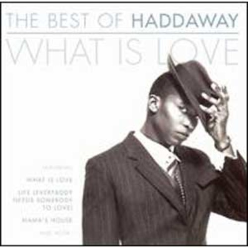 Best of Haddaway: What Is Love By Haddaway (Audio CD)