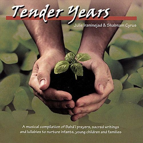 Tender Years: A Musical Compilation of Baha'i Prayers, Sacred Writings & Lullabies to Nurture Infants, Young Children & Families [CD]