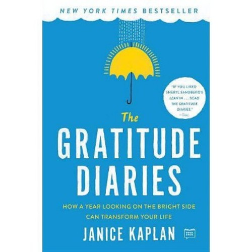 The Gratitude Diaries: How a Year Looking on the Bright Side Can Transform Your Life (Paperback)