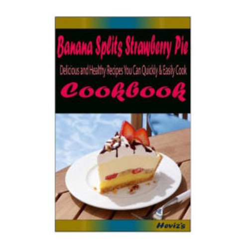 Banana Splits Strawberry Pie: Healthy and Easy Homemade for Your Best Friend