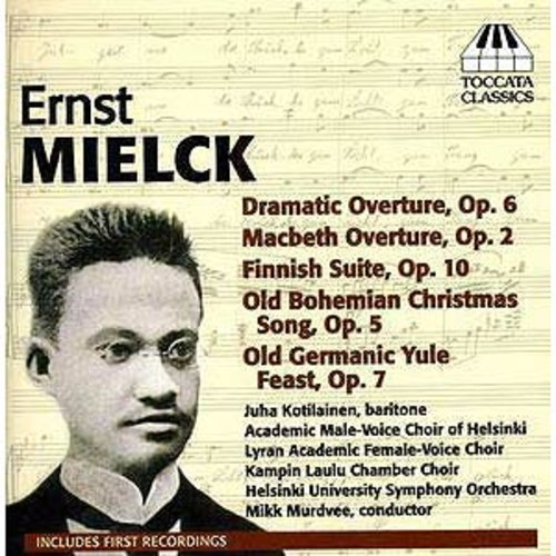 Ernst Mielck: Dramatic Overture; Macbeth Overture; Finnish Suite; Old Bohemian Christmas Song; Old Germanic Yule Feas By Mikk Murdvee (Audio CD)