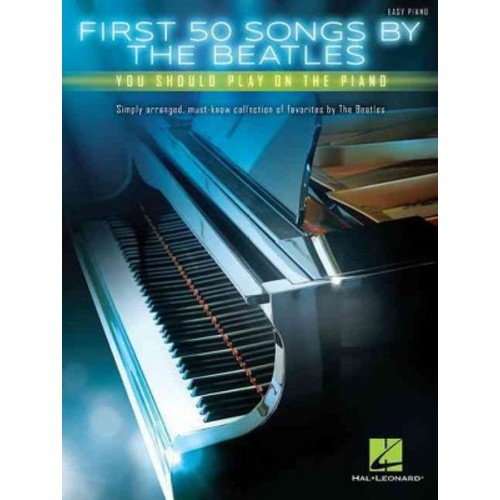 First 50 Songs by the Beatles You Should Play on the Piano (Paperback)