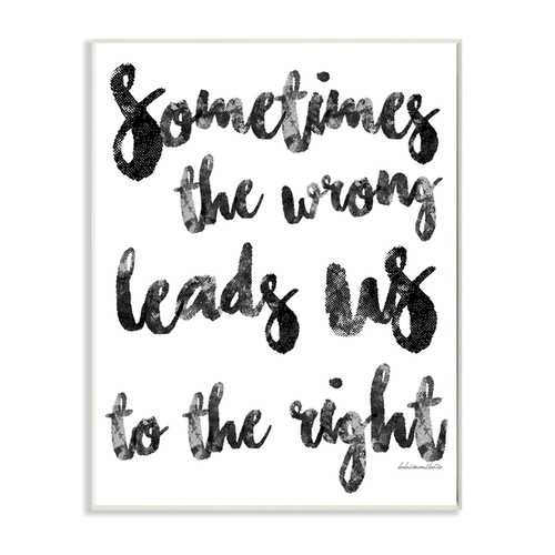 Stupell lulusimonSTUDIO 'Sometimes the Wrong Leads Us to the Right' Wall Plaque Art on Wood