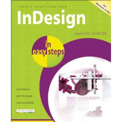 InDesign in Easy Steps: Covers Versions CS3, CS4, and CS5