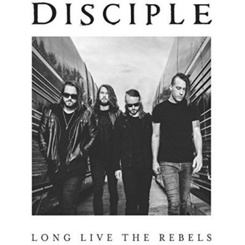 Disciple - Long Live The Rebels (CD)