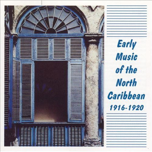 Early Music from the Northern Caribbean 1916-1920 [CD]