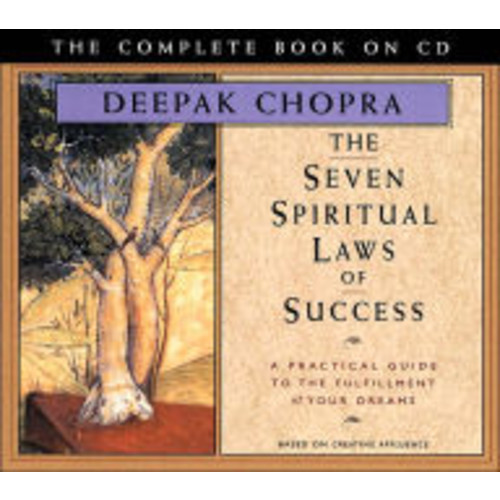 The Seven Spiritual Laws of Success: A Practical Guide to the Fulfillment of Your Dreams Deepak Chopra