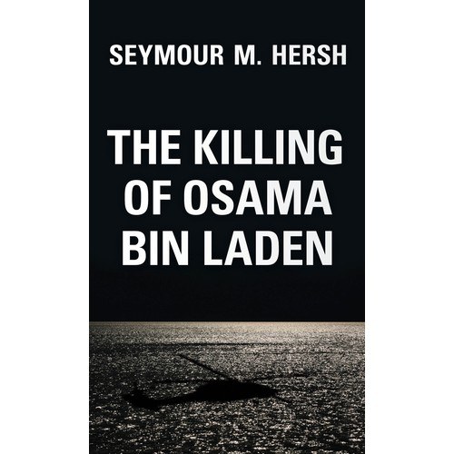KILLING OF OSAMA BIN LADEN: THE REAL STORY BEHIND