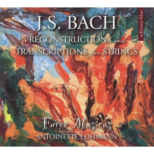J.S. Bach: Reconstructions and Transcriptions for Strings [CD]