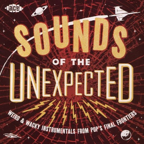 Sounds of the Unexpected: Weird & Wacky Instrumentals From Pop's Finalfrontiers [CD]