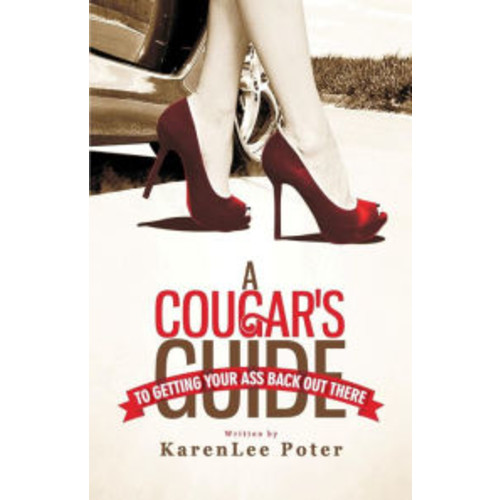 A Cougar's Guide To Getting Your Ass Back Out There