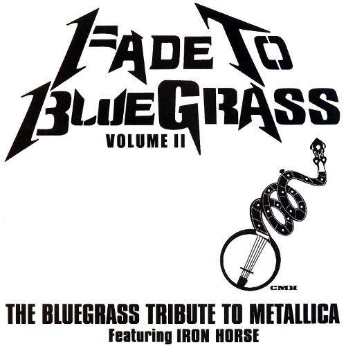 Fade to Bluegrass: The Bluegrass Tribute to Metallica, Vol. 2 [CD]