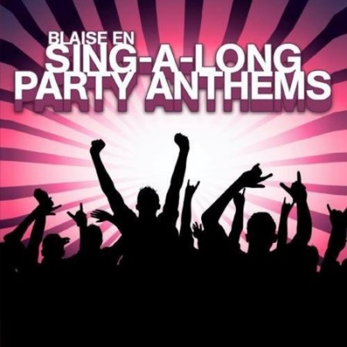 Sing-a-Long Party Anthems [CD]