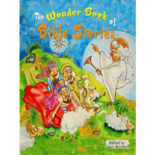 The Wonder Book of Bible Stories: Selected Tales from the Bible for Children (Illustrated)