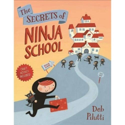 Secrets of Ninja School (School And Library) (Deb Pilutti)