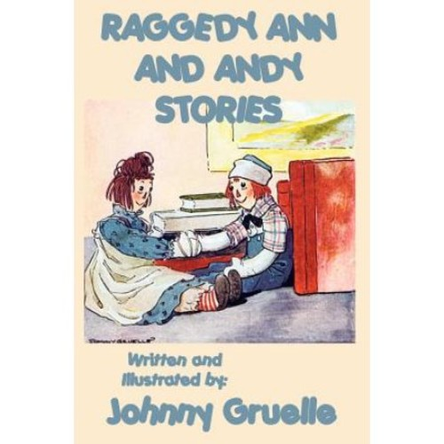 Raggedy Ann and Andy Stories - Illustrated