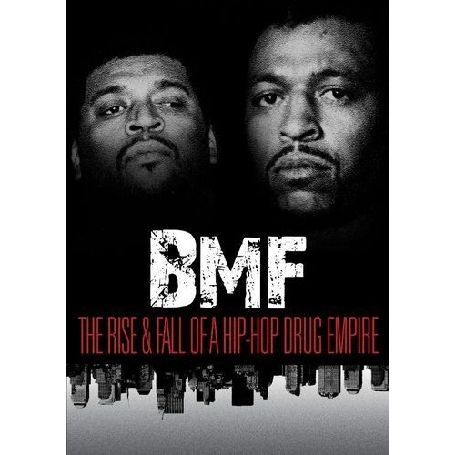 Bmf-Rise and Fall of a Hip-Hop Drug Empire