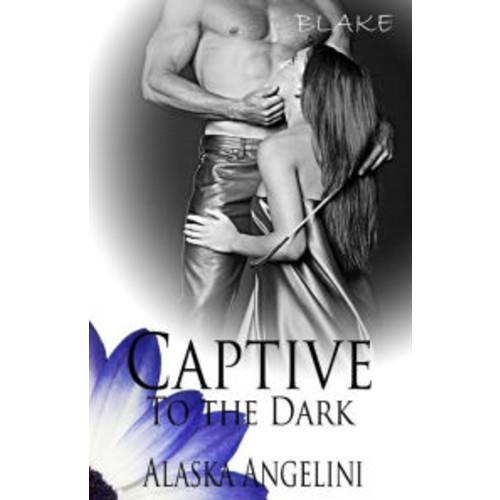 Blake: (Captive to the Dark)