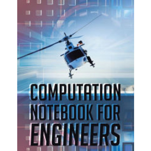 Computation Notebook for Engineers: 8.5 x 11 inches, WHITE paper, 103 pages