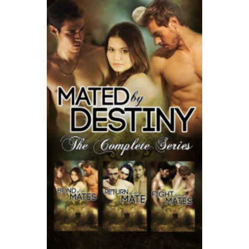 Mated by Destiny: The Complete Series