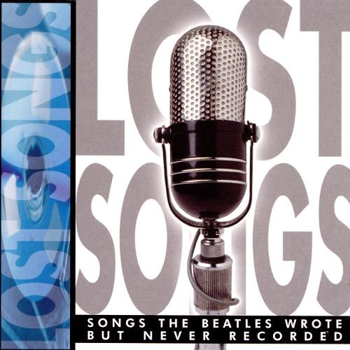 Lost Songs-Songs Beatles Wrote But Never Recorded
