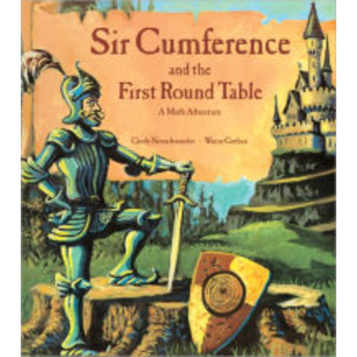 Sir Cumference and the First Round Table (Turtleback School & Library Binding Edition)