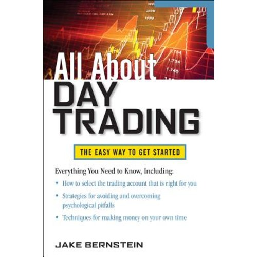 All about Day Trading : The Easy Way to Get Started