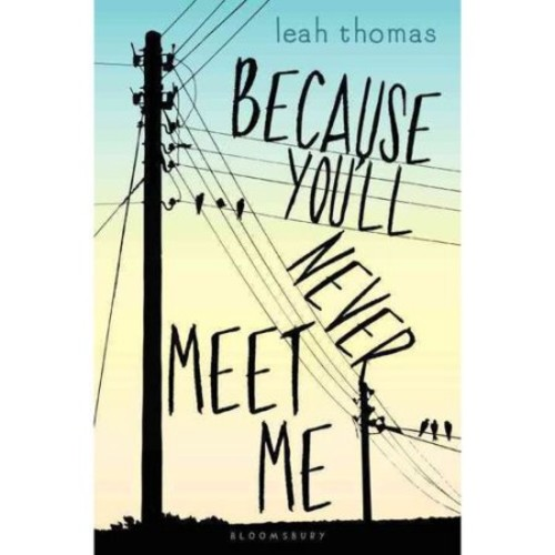 Because You'll Never Meet Me